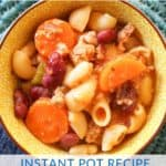 Hearty Instant Pot Pasta Fagioli Recipe